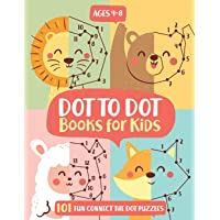 Dot To Dot Books For Kids Ages 4-8: 101 Fun Connect The Dots Books for Kids Age 3, 4, 5, 6, 7, 8   Easy Kids Dot To Dot…