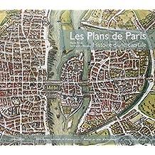 Plans de Paris (Les) [nouvelle édition]: Histoire d'une capitale