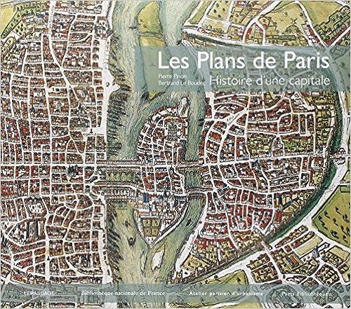 En ligne Les plans de Paris : Histoire d'une capitale pdf
