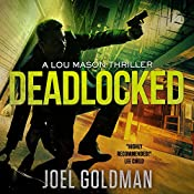 Deadlocked: Lou Mason Thrillers, Book 4 | Joel Goldman