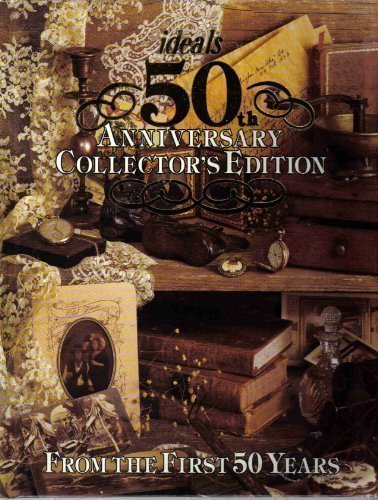 Ideals 50th Anniversary Collector's Edition: From the First Fifty Years