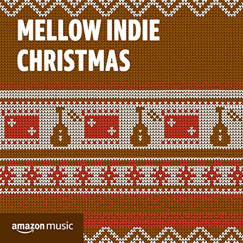 Mellow Indie Christmas (Christmas My Song Is This Wish)