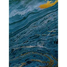 Chloe Dewe Mathews: Caspian: The Elements
