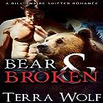 Bear & Broken: A BBW Billionaire Shifter Romance: Bears & Beauties | Terra Wolf,Mercy May
