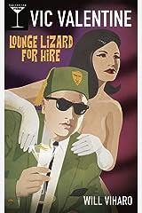 Vic Valentine: Lounge Lizard For Hire (Vic Valentine, Private Eye) (Volume 8) Paperback