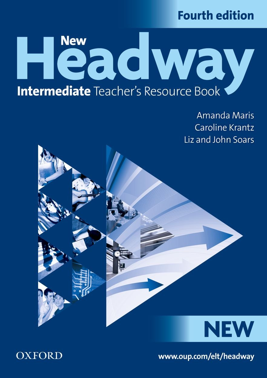 New Headway: Intermediate Fourth Edition: Teacher's Resource Book: Six-level general English course PDF