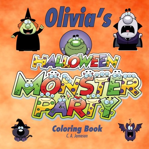 Olivia's Halloween Monster Party Coloring Book (Personalized Books for -
