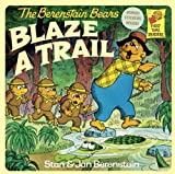 The Berenstain Bears Blaze a Trail, Stan Berenstain and Jan Berenstain, 0833506811