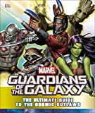 Marvel Guardians of the Galaxy: The Ultimate Guide to the Cosmic Outlaws