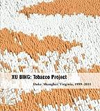img - for Xu Bing: Tobacco Project, Duke/Shanghai/Virginia, 1999 2011 book / textbook / text book