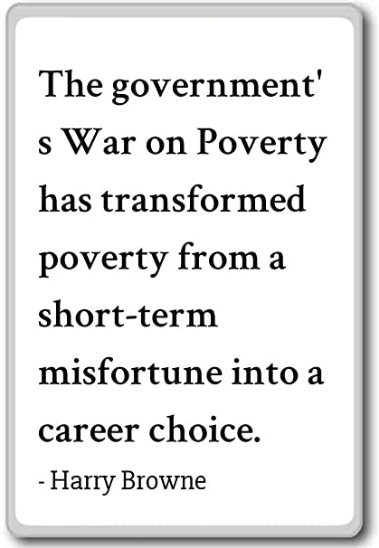 Amazoncom The Governments War On Poverty Has Transforme