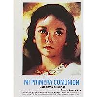Mi Primera Comunion: Catecismo Del Nino