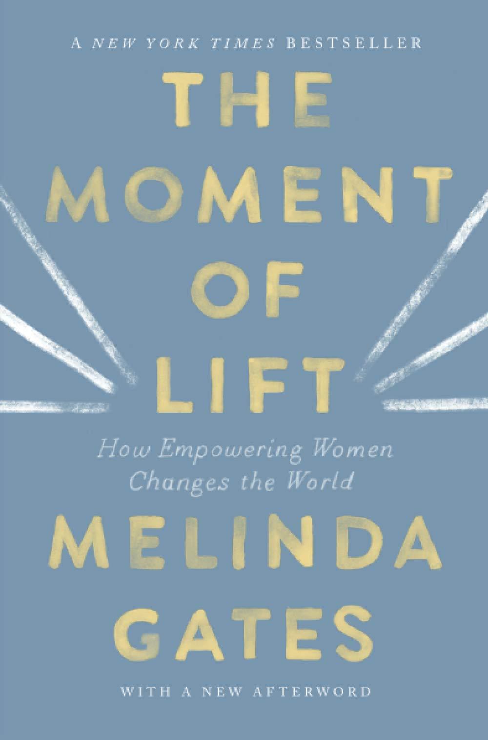 Moment of Lift: Gates, Melinda: 9781250257727: Amazon.com: Books