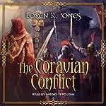 The Coravian Conflict: Stavin DragonBlessed, Book 5   Loren K. Jones