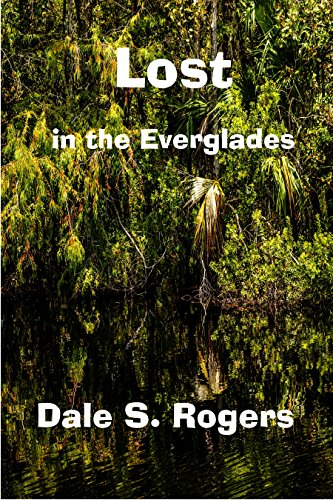 Lost in the Everglades by [Rogers, Dale S.]
