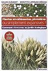 Plantes envahissantes, pionnières ou simplement expansives ? Comment vivre avec au jardin écologique ? par Lapouge-Déjean