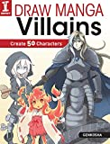 Draw Manga Villains: Create 50 Characters