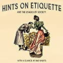Hints on Etiquette and the Usages of Society Audiobook by  Longman,  Rees,  Orme Narrated by Ben Ottridge