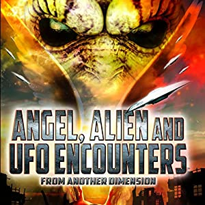 Angel, Alien and UFO Encounters from Another Dimension Radio/TV Program