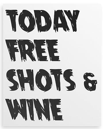 Today Free Shots Wine Canvas Print 16x20 Amazon De Kuche Haushalt