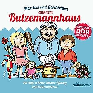 Märchen und Geschichten aus dem Butzemannhaus Hörspiel