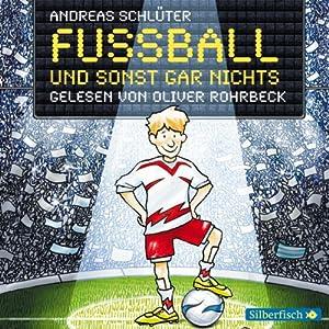Fußball und sonst gar nichts! Hörbuch