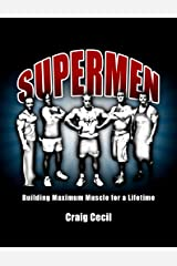 Supermen: Building Maximum Muscle for a Lifetime Kindle Edition
