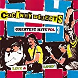 Cockney Rejects - Greatest Hits 3