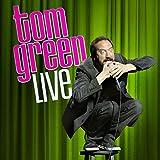 Tom Green: Live [Explicit]