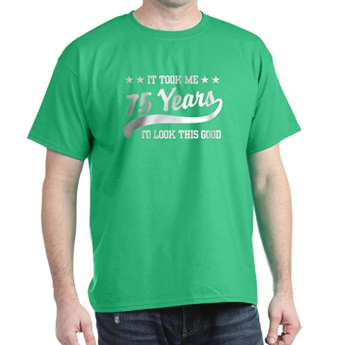 Amazon CafePress Funny 75Th Birthday 100 Cotton T Shirt Kelly
