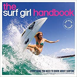 19d2b3044f The Surf Girl Handbook: Everything you need to know about surfing ...