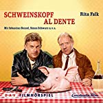 Schweinskopf al dente: Filmhörspiel | Rita Falk