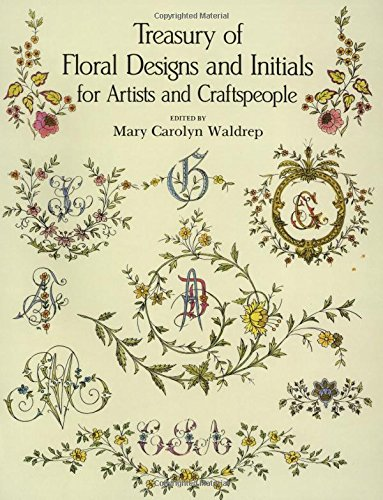 Treasury of Floral Designs and Initials for Artists and Craftspeople (Dover Pictorial (Floral Embroidery Design)