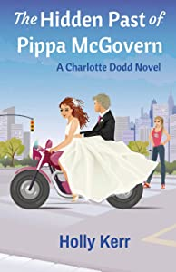The Hidden Past of Pippa McGovern: A Charlotte Dodd Novel (Volume 3)