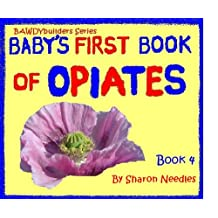 Baby's First Book of Opiates (BAWDYbuilders Series, Book 4)
