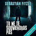 Tu ne te souviendras pas Hörbuch von Sebastian Fitzek Gesprochen von: Mathieu Buscatto