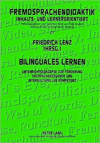 Bilinguales Lernen: Unterrichtskonzepte Zur Foerderung Sachfachbezogener Und Interkultureller Kompetenz (Fremdsprachendidaktik Inhalts- Und Lernerorientiert / Foreig)