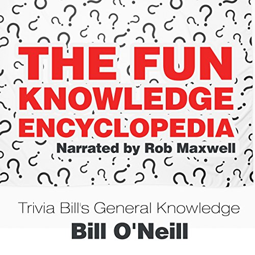 The Fun Knowledge Encyclopedia: The Crazy Stories Behind the World's Most Interesting Facts - Trivia Bill's General Knowledge, Volume 1 by LAK Publishing
