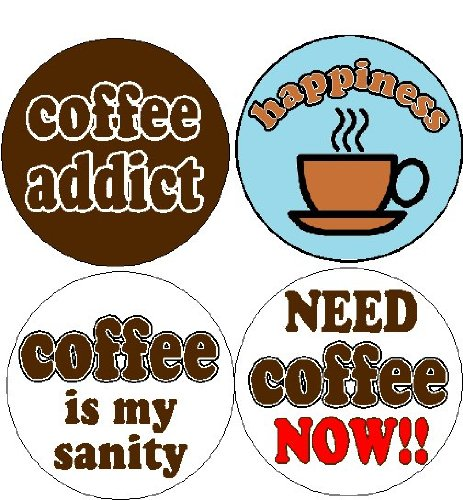 (Set of 4 COFFEE ADDICT Themed MAGNETS - Funny Humor Happiness Sanity Love)