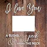 CELYCASY I Love You A Bushel & A Peck Distressed 5 x 7 Solid Pine Wood Tabletop Wall Plaque Photo Frame
