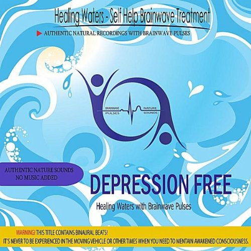 Depression Free (Healing Waters With Brainwave Pulses)