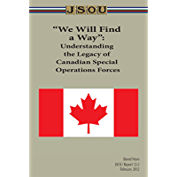 """We Will Find a Way"": Understanding the Legacy of Canadian Special Operations Forces"