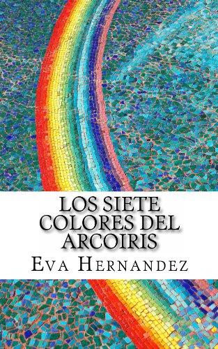 Descargar Libro Los Siete Colores Del Arcoiris Eva Hernandez