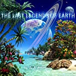 The Last Legends of Earth: A Radix Tetrad Novel | A. A. Attanasio