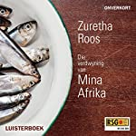 Die verdwyning van Mina Afrika [The Disappearance of Mina Africa] | Zuretha Roos, RSG,Eben Cruywagen - adaptation