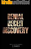 Denial, Deceit, Discovery