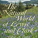 The Natural World of Lewis and Clark Audiobook by David Dalton Narrated by Kenneth Lee