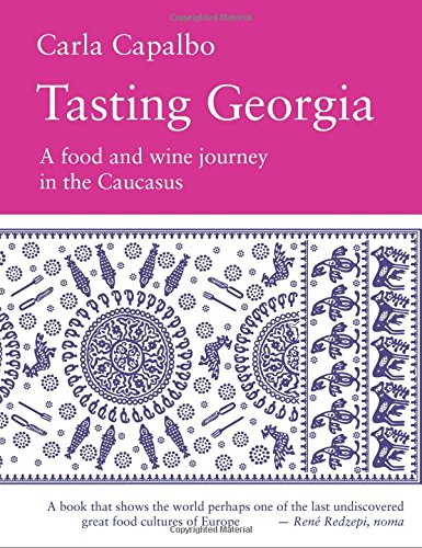 Tasting Georgia  A Food And Wine Journey In The Caucasus