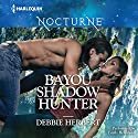 Bayou Shadow Hunter Audiobook by Debbie Herbert Narrated by Emily Beresford