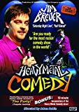BREUER;JIM HEAVY METAL COMEDY